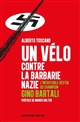 UN VELO CONTRE LA BARBARIE NAZIE - L'INCROYABLE DESTIN DU CHAMPION GINO BARTALI